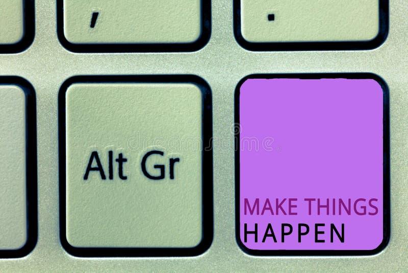 Word het schrijven de tekst maakt Dingen gebeuren Het bedrijfsconcept voor Exert Inspanning om iets te bereiken en te vervullen g stock foto