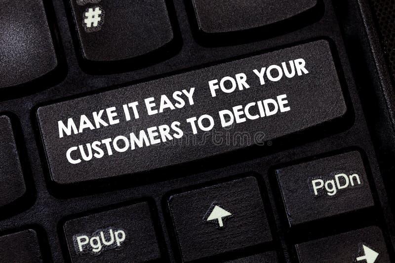 Word het schrijven de tekst maakt het voor Uw Klanten Gemakkelijk te beslissen Bedrijfsconcept voor Give cliënten de goede sleute stock afbeeldingen