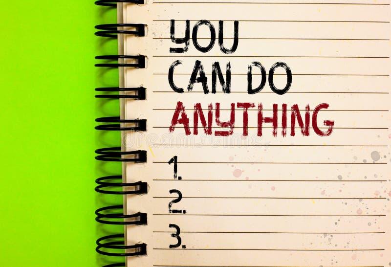 Word het schrijven de tekst u kan om het even wat doen Het bedrijfsconcept voor Motivatie voor het doen van iets gelooft in zich  stock fotografie