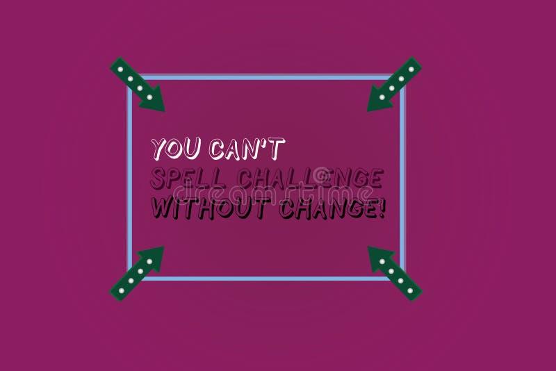 Word het schrijven de tekst u kan T Uitdaging zonder Verandering spellen Het bedrijfsconcept voor brengt veranderingen aan om doe royalty-vrije illustratie
