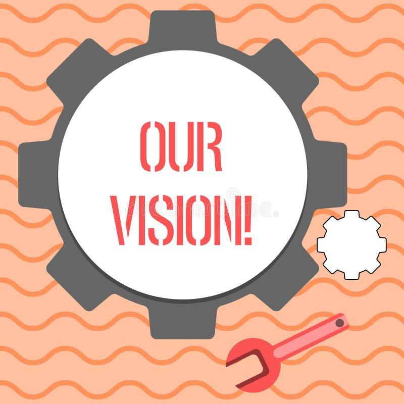 Word het schrijven tekst Onze Visie Het bedrijfsconcept voor dient als duidelijke gids voor het kiezen van huidige en toekomstige stock illustratie