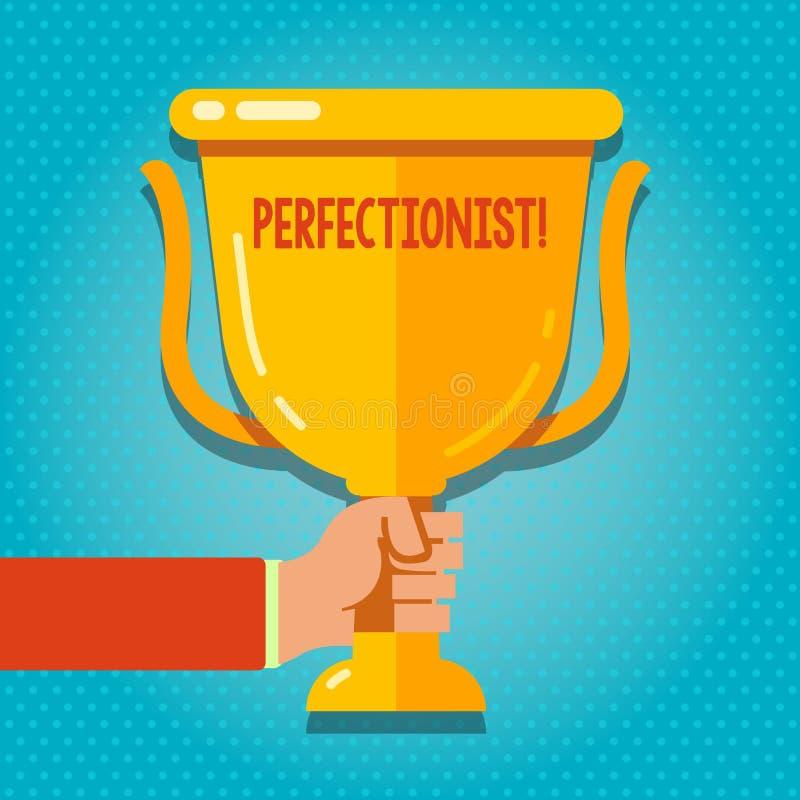 Word het schrijven tekst Perfectionistisch Bedrijfsconcept voor Persoon die alles perfecte Hoogste normenhand wil zijn stock illustratie