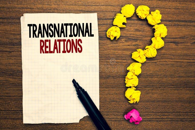 Word het schrijven tekst Transnationale Relaties Bedrijfsconcept voor de Internationale Globale gescheurde Geschreven Diplomatie  stock afbeeldingen