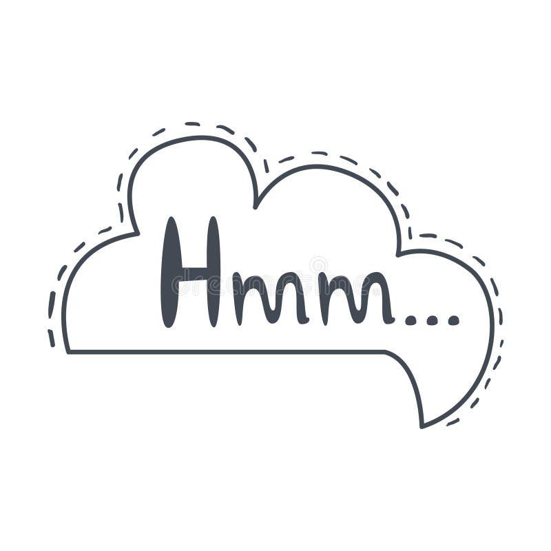 Word Hmm, het Hand Getrokken Grappige Malplaatje van de Toespraakbel, isoleerde Zwart-wit Hand Getrokken Clipart-Voorwerp vector illustratie