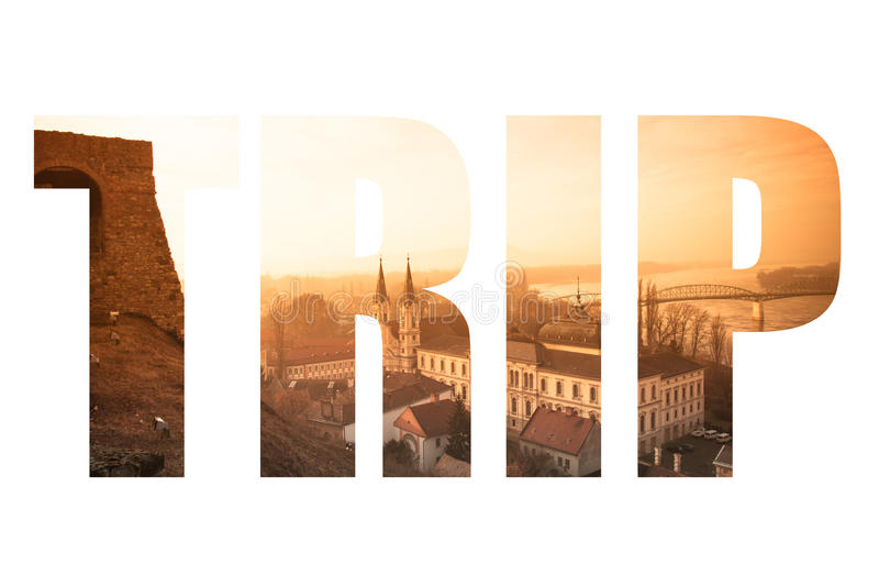 Word TRIP over View to Danube in Esztergom. Hungary landscape. T stock images