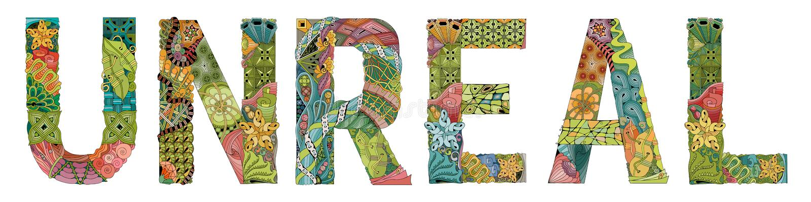 Word UNREAL. Vector zentangle object for decoration. Hand-painted art design. Hand drawn illustration word UNREAL for t-shirt and other decoration stock illustration