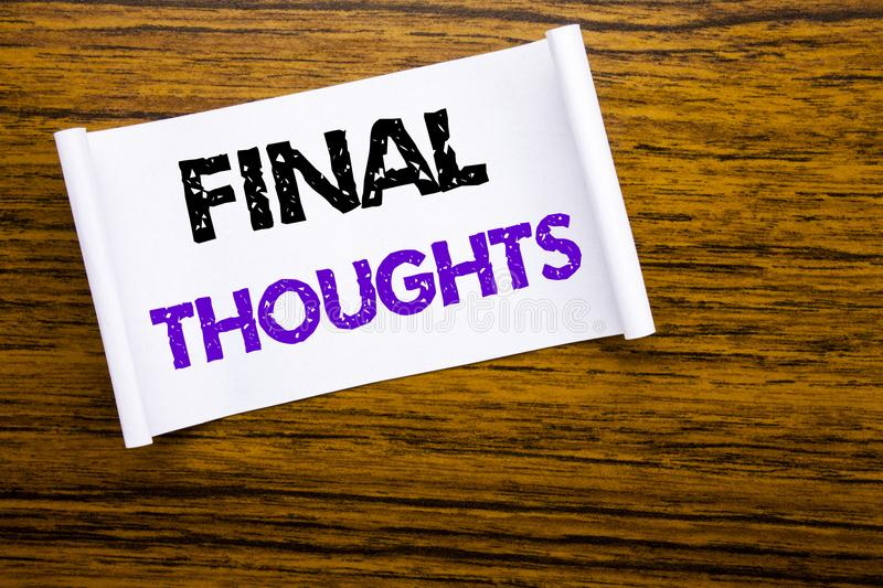 Word, writing Final Thoughts. Business concept for Conclusion Summary Text written on sticky note paper on the wooden wood structu. Word, writing Final Thoughts stock photo