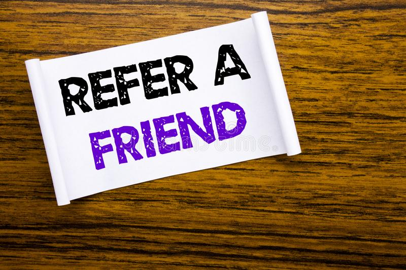 Word, writing Refer A Friend. Business concept for Referral Marketing written on sticky note paper on the wooden wood structure vi. Word, writing Refer A Friend stock photography
