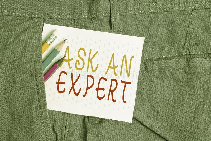Word writing text Ask An Expert. Business concept for consult someone who has skill about something or knowledgeable. Word writing text Ask An Expert. Business royalty free stock photo