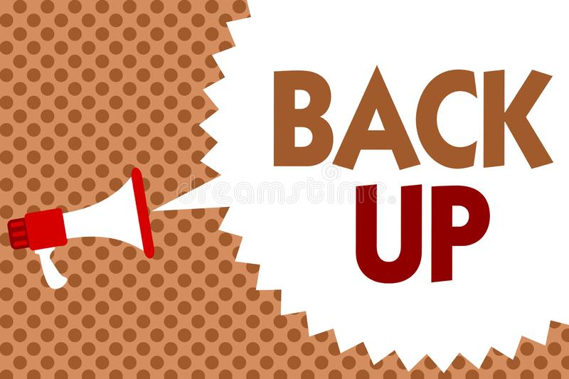 Word writing text Back Up. Business concept for saving important data into internet cloud and restore them later. Megaphone loudspeaker speech bubble message royalty free illustration