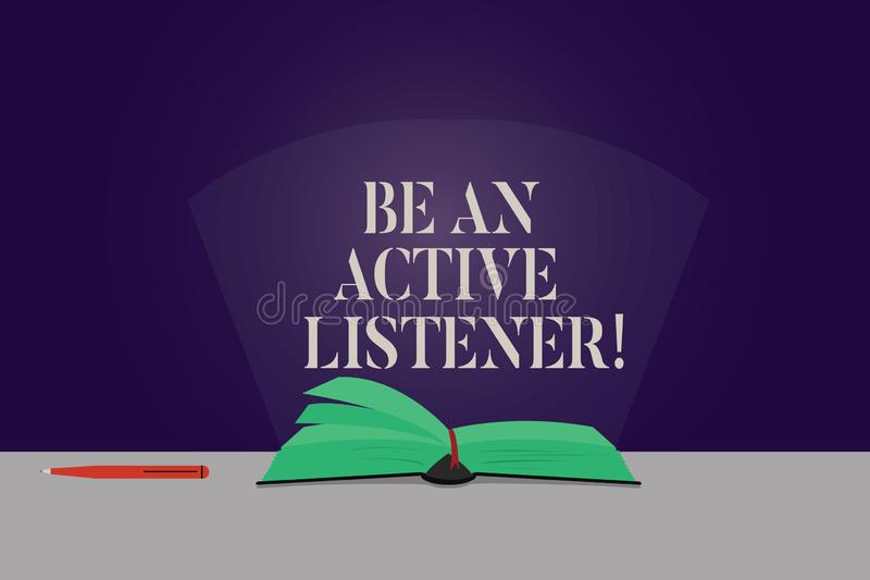 Word writing text Be An Active Listener. Business concept for Pay attention of what showing say to you Be attentive. Color Pages of Open Book photo on Table vector illustration