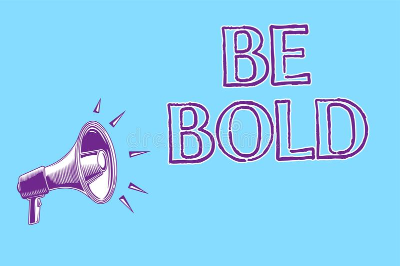 Word writing text Be Bold. Business concept for Go for it Fix it yourself instead of just talking Tough Hard Megaphone loudspeaker stock illustration