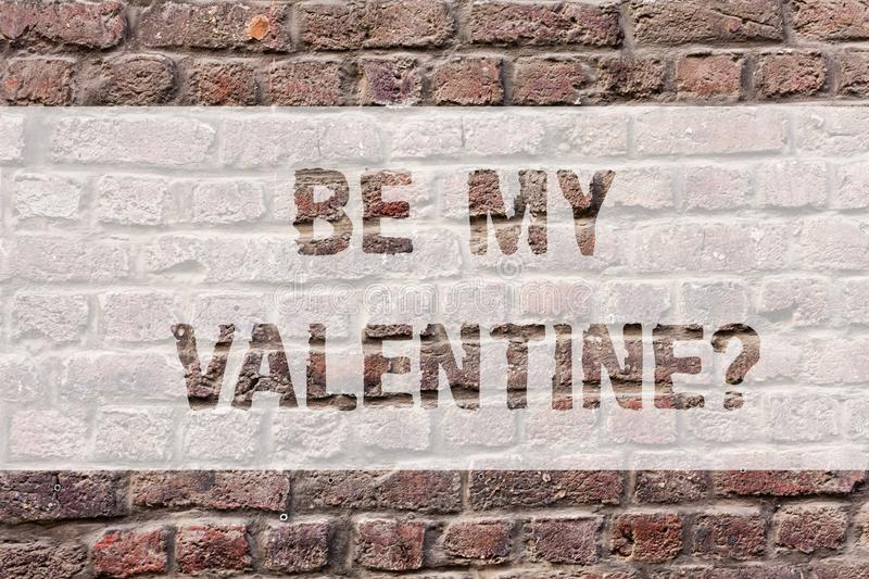 Word writing text Be My Valentine. Business concept for Proposal to go on a date on February 14 roanalysistic feelings Brick Wall stock photos