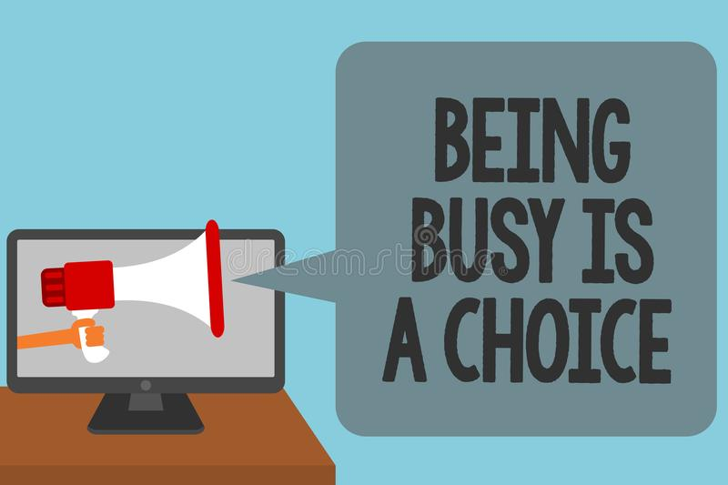 Word writing text Being Busy Is A Choice. Business concept for life is about priorities Arrange your to do list Alarming convey sc. Ript announcement message vector illustration