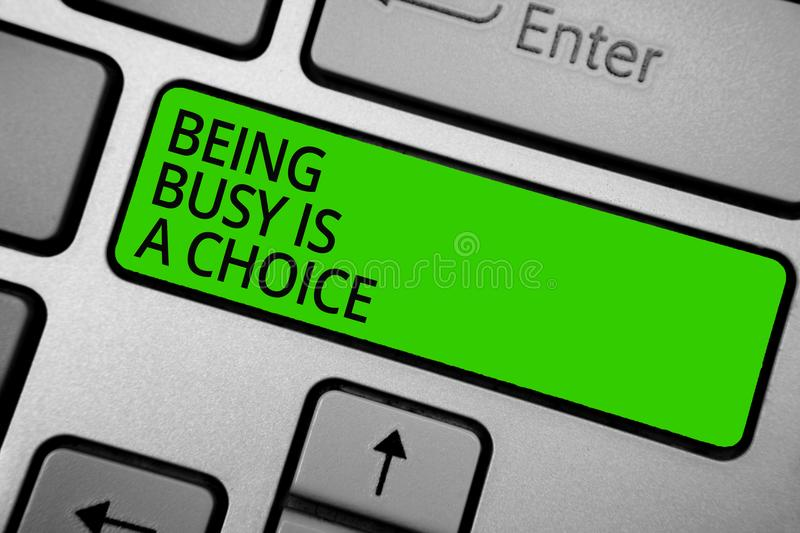 Word writing text Being Busy Is A Choice. Business concept for life is about priorities Arrange your to do list Keyboard green but. Ton hit key typing work use vector illustration