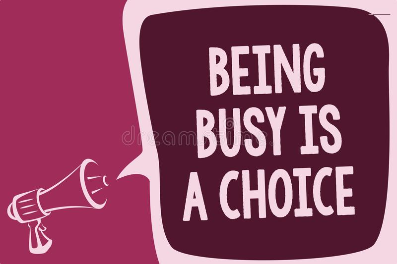 Word writing text Being Busy Is A Choice. Business concept for life is about priorities Arrange your to do list Reporting thinking. Alarming sound speaker vector illustration