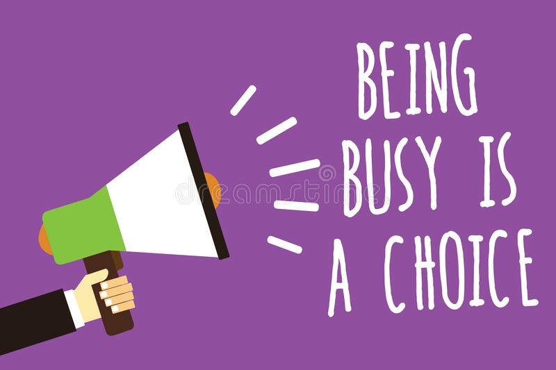 Word writing text Being Busy Is A Choice. Business concept for life is about priorities Arrange your to do list Sound speaker alar. M hand hot issue public vector illustration