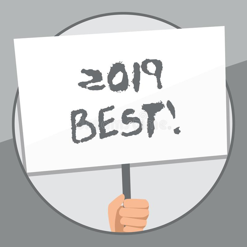 Word writing text 2019 Best. Business concept for that which most excellent outstanding or desirable this year Hand. Word writing text 2019 Best. Business photo stock illustration