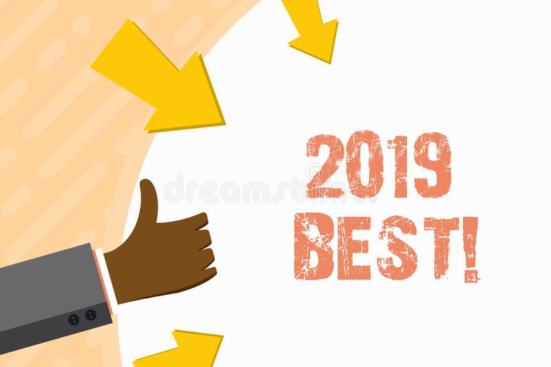 Word writing text 2019 Best. Business concept for that which most excellent outstanding or desirable this year Hand. Word writing text 2019 Best. Business photo vector illustration