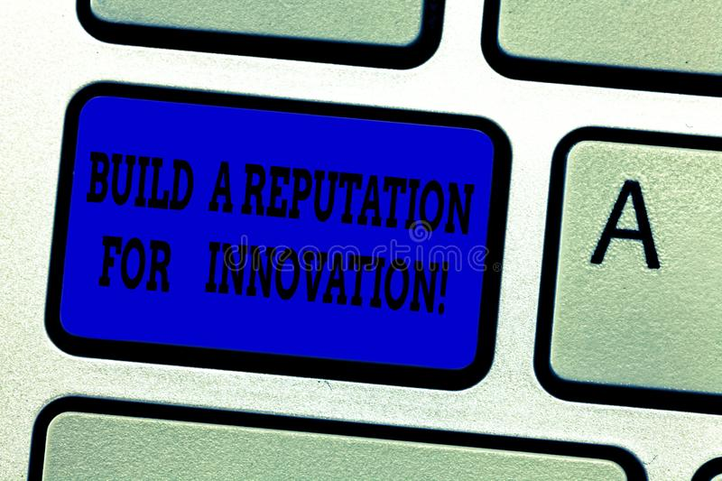 Word writing text Build A Reputation For Innovation. Business concept for Have a good feedback for new ideas Keyboard. Key Intention to create computer message stock photos