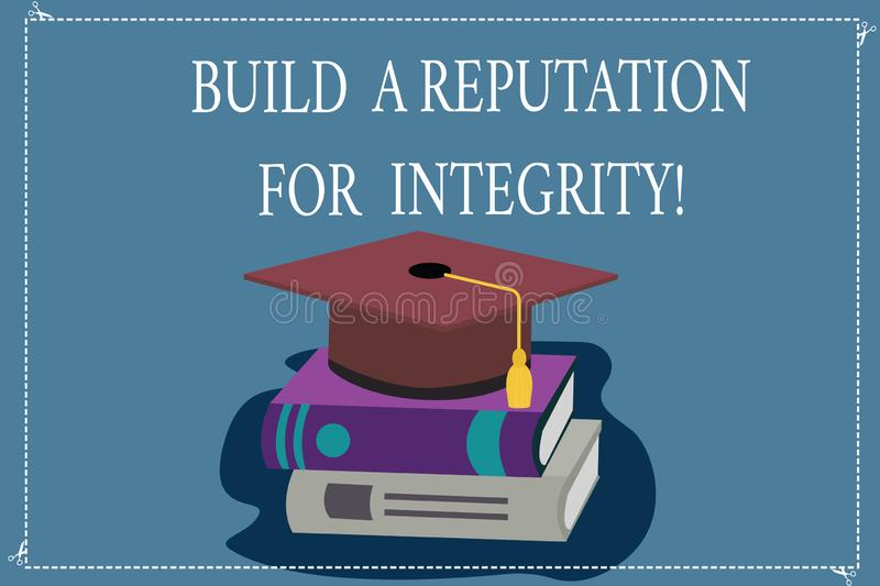 Word writing text Build A Reputation For Integrity. Business concept for Obtain good feedback based on ethics Color. Graduation Hat with Tassel 3D Academic cap royalty free illustration