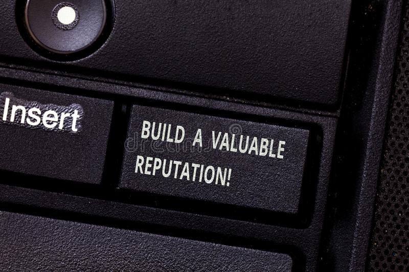 Word writing text Build A Valuable Reputation. Business concept for Good service for great customer reviews Keyboard key. Intention to create computer message stock photography