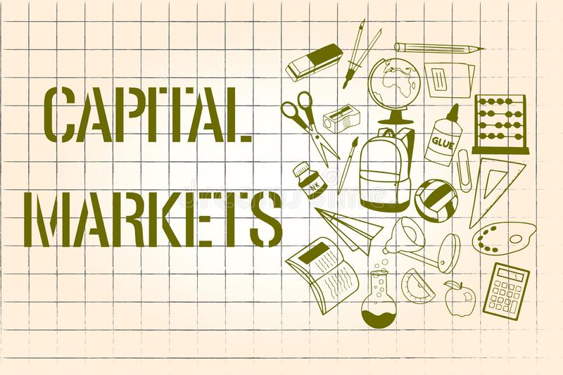 Word writing text Capital Markets. Business concept for Allow businesses to raise funds by providing market security.  royalty free illustration