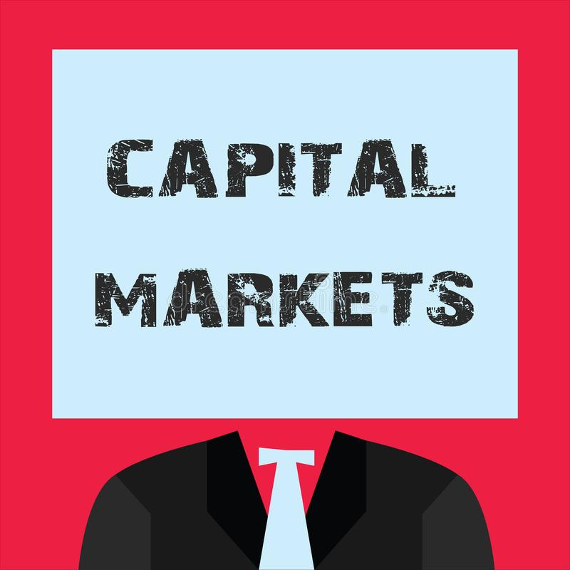 Word writing text Capital Markets. Business concept for Allow businesses to raise funds by providing market security.  stock illustration