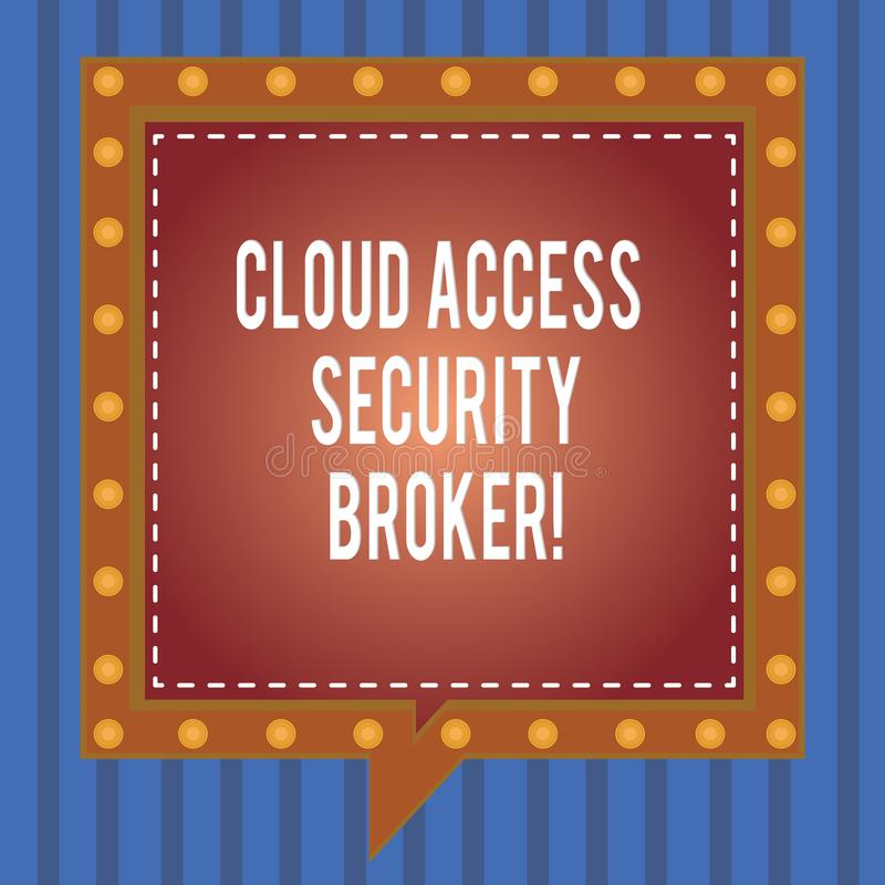 Word writing text Cloud Access Security Broker. Business concept for Safety business trading modern file storage Square royalty free illustration