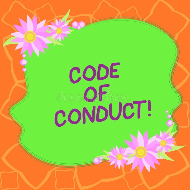 Word writing text Code Of Conduct. Business concept for Ethics rules moral codes ethical principles values respect Blank. Uneven Color Shape with Flowers Border royalty free illustration