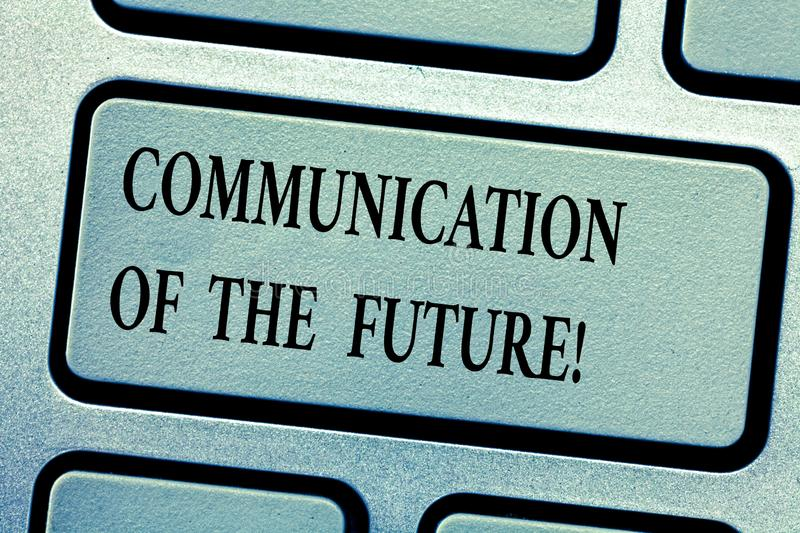 Word writing text Communication Of The Future. Business concept for Online social media technologies interface Keyboard. Key Intention to create computer royalty free stock image