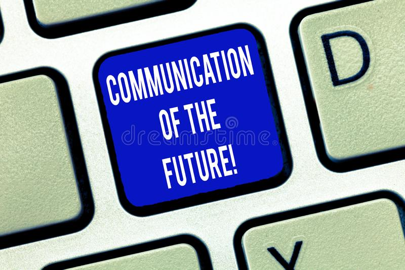 Word writing text Communication Of The Future. Business concept for Online social media technologies interface Keyboard. Key Intention to create computer royalty free stock photos