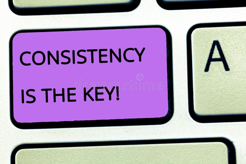 Word writing text Consistency Is The Key. Business concept for full Dedication to a Task a habit forming process.  stock photography