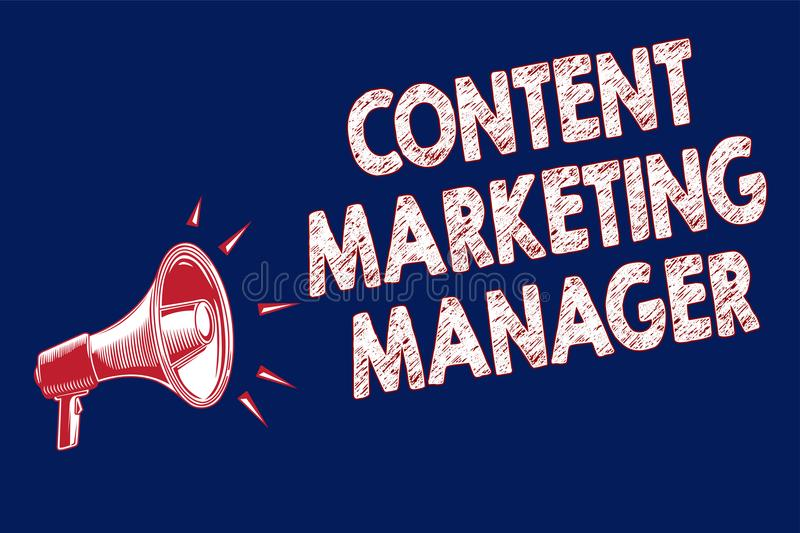 Word writing text Content Marketing Manager. Business concept for who is responsible for writing posts and slogan Megaphone loudsp. Eaker blue background royalty free illustration