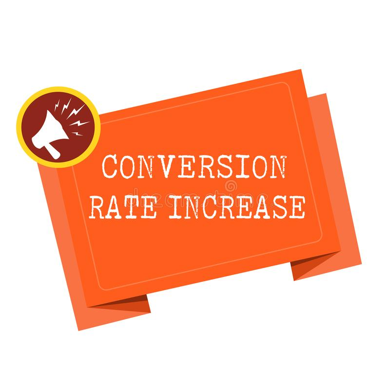 Word writing text Conversion Rate Increase. Business concept for Ratio of Total Visitors who perform desired actions.  royalty free illustration