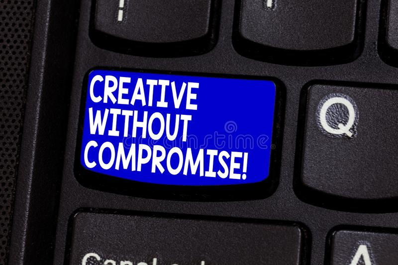 Word writing text Creative Without Compromise. Business concept for a measure of goodwill and little originality. Keyboard key Intention to create computer stock photo