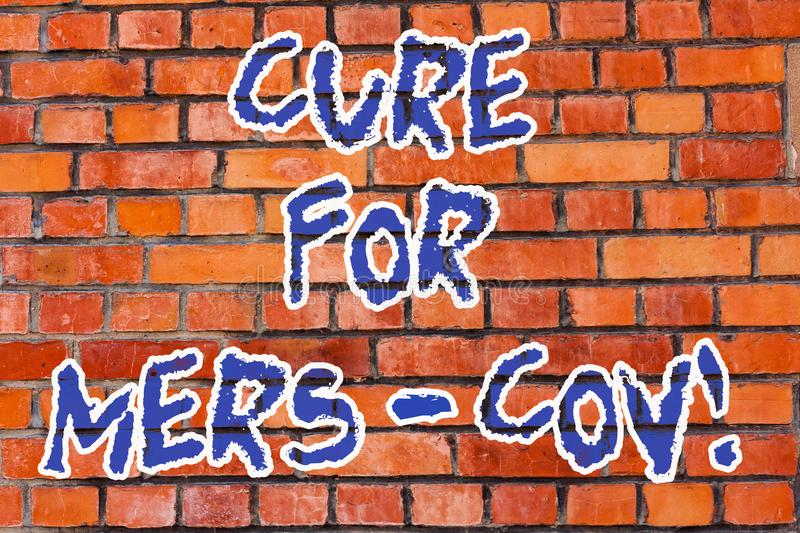 Word writing text Cure For Mers Cov. Business concept for viral respiratory illness that first reported Saudi Arabia. Brick Wall art like Graffiti motivational stock photography