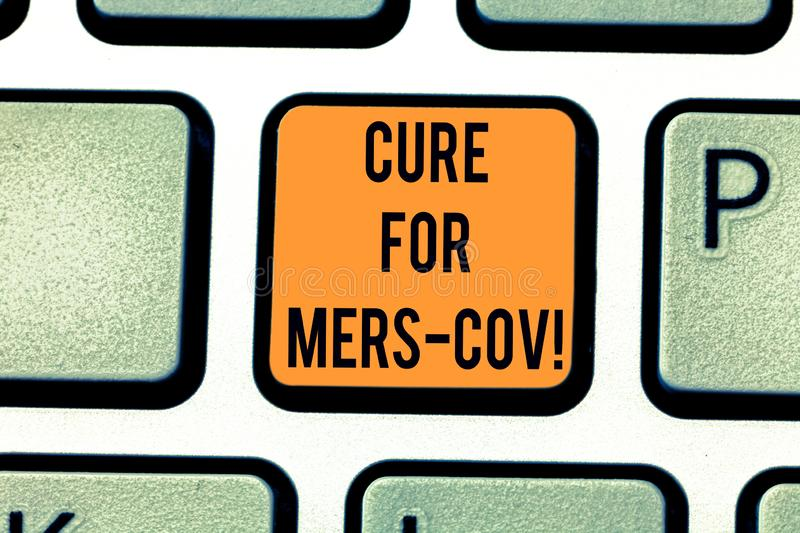 Word writing text Cure For Mers Cov. Business concept for viral respiratory illness that first reported Saudi Arabia. Keyboard key Intention to create computer royalty free stock photos