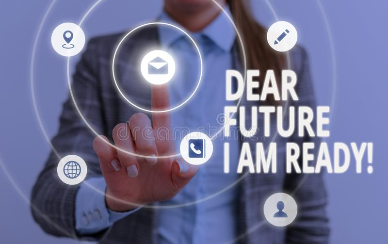 Word writing text Dear Future I Am Ready. Business concept for state action situation being fully prepared. Word writing text Dear Future I Am Ready. Business royalty free stock photography