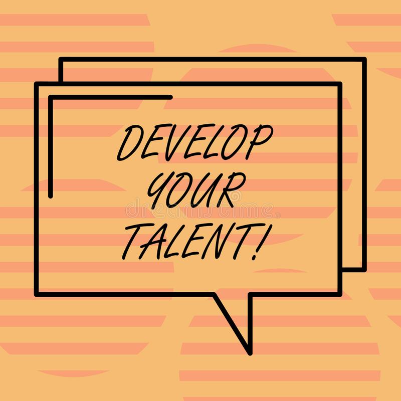Word writing text Develop Your Talent. Business concept for improve natural aptitude or skill with effort and time. Rectangular Outline Transparent Comic Speech vector illustration