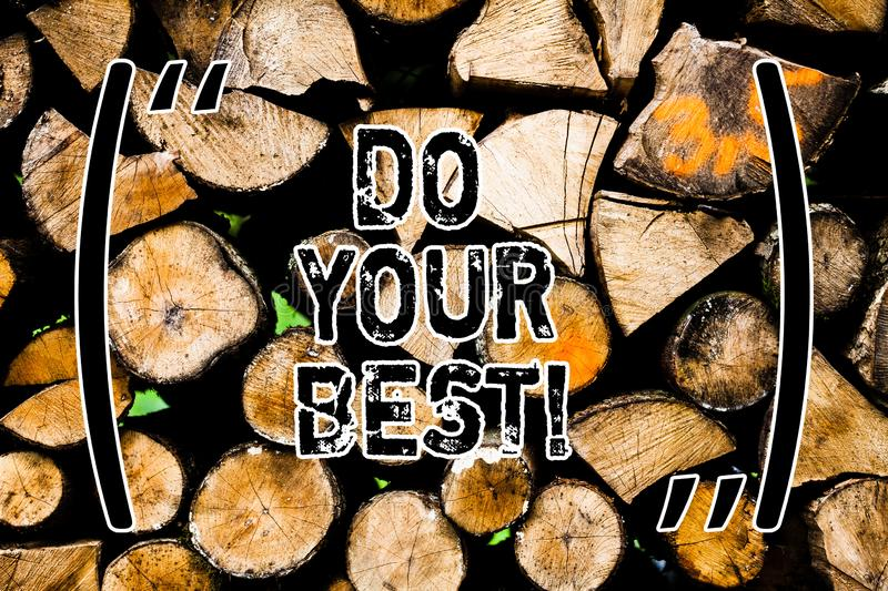 Word writing text Do Your Best. Business concept for Encouragement for a high effort to accomplish your goals Wooden. Background vintage wood wild message ideas stock photos