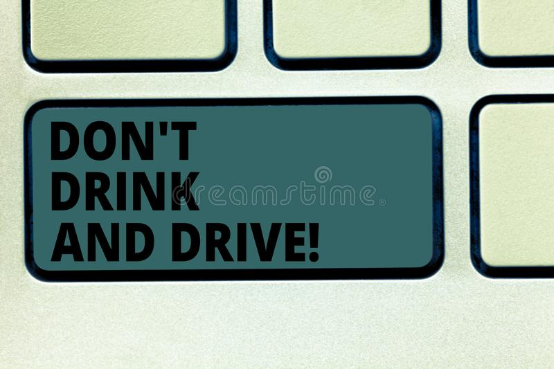 Word writing text Don T Drink And Drive. Business concept for Do not take alcoholic drinks if you are driving Keyboard stock images