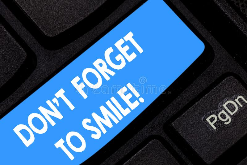 Word writing text Don T Forget To Smile. Business concept for Be always cheerful smiley spread and show happiness royalty free stock photography