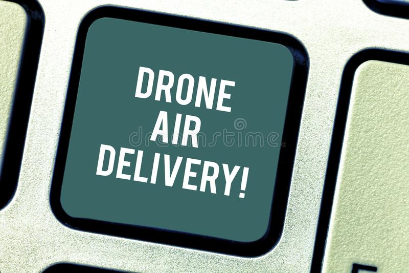 Word writing text Drone Air Delivery. Business concept for unanalysisned aerial vehicle utilized to transport packages. Keyboard key Intention to create royalty free stock photo