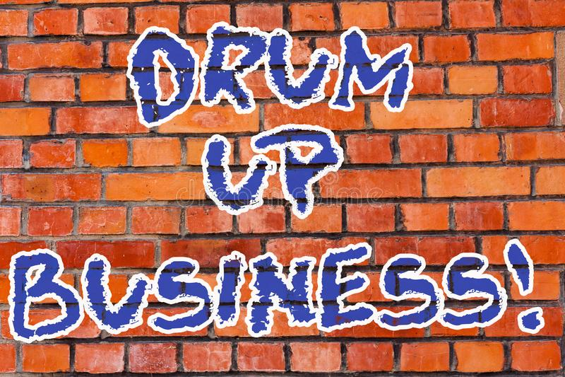 Word writing text Drum Up Business. Business concept for increase deanalysisd activity or get support for something. Brick Wall art like Graffiti motivational royalty free stock photography