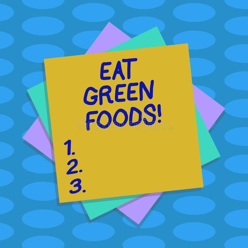 Word writing text Eat Green Foods. Business concept for Eating more vegetables healthy diet vegetarian veggie. Demonstrating Multiple Layer of Blank Sheets royalty free illustration