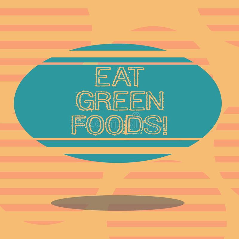 Word writing text Eat Green Foods. Business concept for Eating more vegetables healthy diet vegetarian veggie. Demonstrating Blank Color Oval Shape with vector illustration