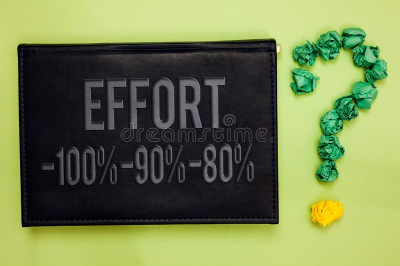 Word writing text Effort 100 90 80. Business concept for Level of determination discipline motivation Green back black plank with. Text green paper lob form stock photos