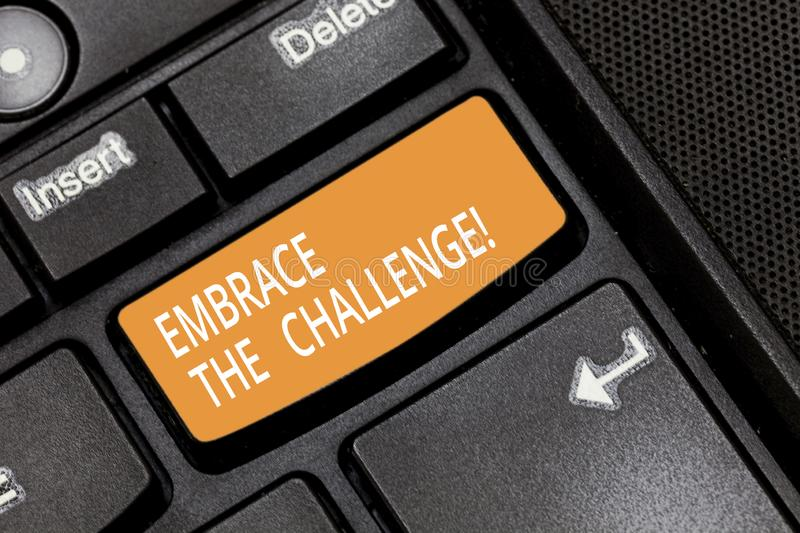 Word writing text Embrace The Challenge. Business concept for Face any trials that comes with dignity and courage. Keyboard key Intention to create computer stock photo