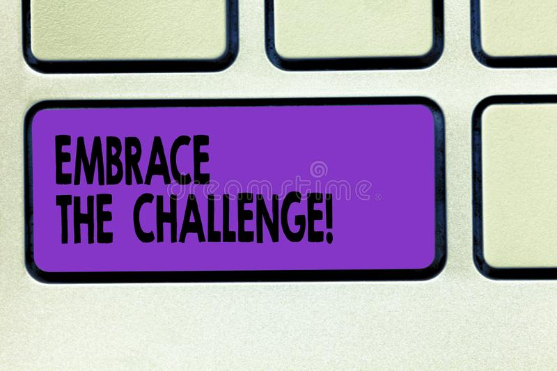 Word writing text Embrace The Challenge. Business concept for Face any trials that comes with dignity and courage. Keyboard key Intention to create computer royalty free stock photo